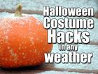 VIDEO: Halloween costume hacks in any weather