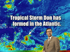 Tropical Storm Don forms in the Atlantic