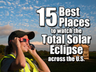15 best places to watch the total solar eclipse