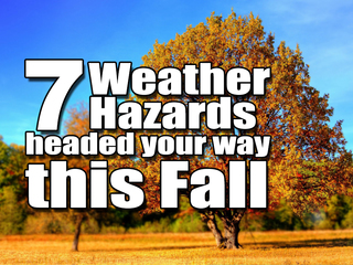 First day of fall: Watch for 7 weather hazards